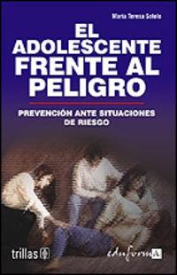 Adolescente Frente Al Peligro - Maria Teresa Sotelo