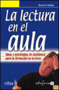 Lectura En El Aula, La - Ideas Y Estrategias De Enseñanza Para La - Bernice Culliman