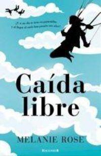 Caida Libre - Malanie Rose