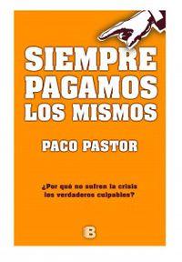 Siempre Pagamos Los Mismos - Paco Pastor