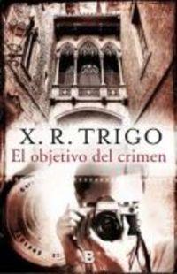 Objetivo Del Crimen, El - Serie Manual Lens I - Xulio Ricardo Trigo
