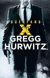 Huerfano X - Gregg Andrew Hurwitz