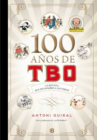 100 AÑOS DE TBO - LA REVISTA QUE DIO NOMBRE A LOS TEBEOS