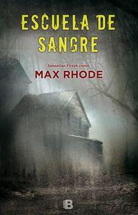 La escuela de la sangre - Max Rhode