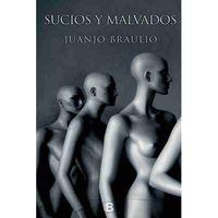 Sucios Y Malvados - Juanjo Braulio