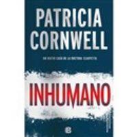 Inhumano - Un Nuevo Caso De La Doctora Scarpetta - Patricia Cornwell