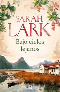 Bajo Cielos Lejanos - Sarah Lark