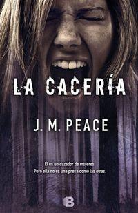 La caceria - J. M. Peace