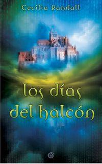 Dias Del Halcon, Los - Las Tormentas Del Tiempo I - Cecilia Randall