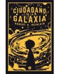 Ciudadano De La Galaxia - Robert A. Heinlein