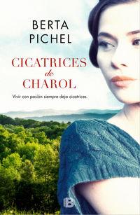 Cicatrices De Charol - Berta Pichel