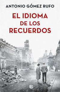 El idioma de los recuerdos - Antonio Gomez Rufo