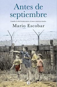 Antes De Septiembre - Mario Escobar Goleros