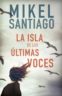 La isla de las ultimas voces - Mikel Santiago