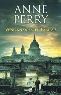 Venganza En El Tamesis (detective William Monk 22) - Anne Perry