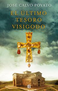 El ultimo tesoro visigodo - Jose Calvo Poyato