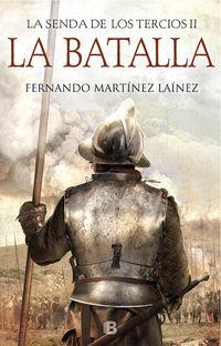 Batalla, La (la Senda De Los Tercios 2) - Fernando Martinez Lainez