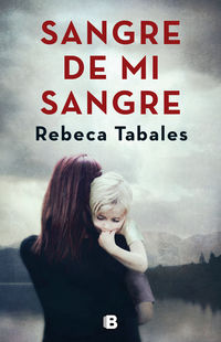 Sangre De Mi Sangre - Rebeca Tabales
