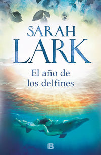 El año de los delfines - Sarah Lark