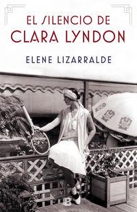 El silencio de clara lyndon - Elene Lizarralde