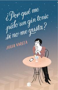 ¿por Que Me Pido Un Gin Tonic Si No Me Gusta? - Julia Varela
