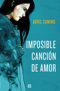 Imposible Cancion De Amor - Abril Camino