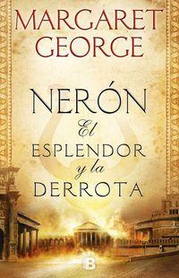 Neron - El Esplendor Y La Derrota - Margaret George