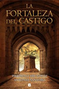 La fortaleza del castigo - Pierpaolo Brunoldi / Antonio Santoro