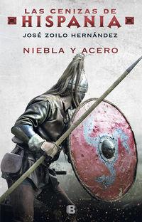 Niebla Y Acero (las Cenizas De Hispania 2) - Jose Zoilo Hernandez