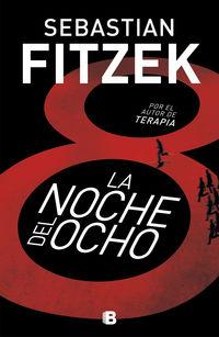 La noche del ocho - Sebastian Fitzek