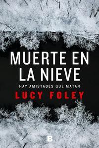 Muerte En La Nieve - Hay Amistades Que Matan - Lucy Foley