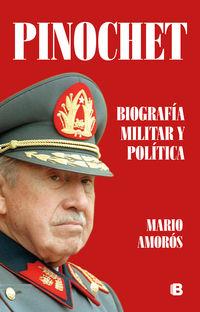 PINOCHET - BIOGRAFIA MILITAR Y POLITICA