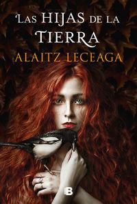 Las hijas de la tierra - Alaitz Leceaga