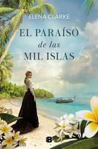El paraiso de las mil islas - Elena Clarke