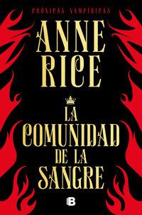 Comunidad De La Sangre, La (cronicas Vampiricas 13) - Una Historia Del Principe Lestat - Anne Rice