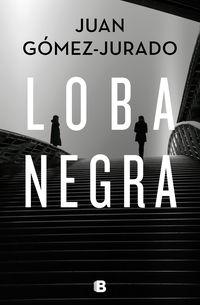 Loba Negra - Juan Gomez-Jurado