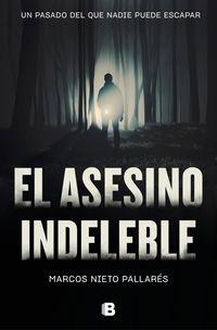 El asesino indeleble - Marcos Nieto Pallares