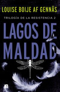Lagos De Maldad (trilogia De La Resistencia 2) - Louise Boije Af Gennas