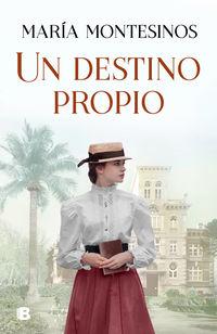 Un destino propio - Maria Montesinos