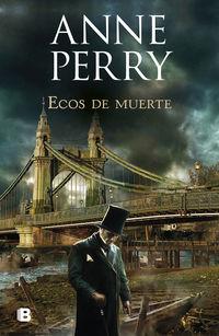 Ecos De Muerte (detective William Monk 23) - Anne Perry