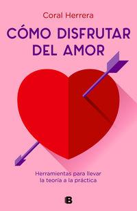 como disfrutar del amor - herramientas feministas para transformar el mito del amor romantico - Coral Herrera