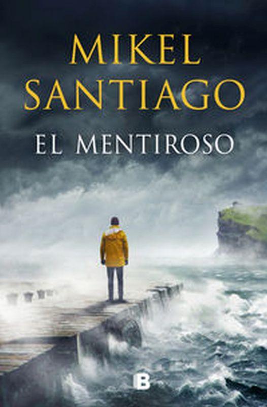 El mentiroso - Mikel Santiago