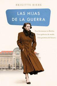Hijas De La Guerra, Las - Las Hermanas De Kudamm 1 - Brigitte Riebe