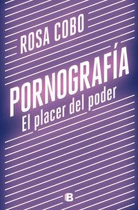 PORNOGRAFIA - EL PLACER DEL PODER