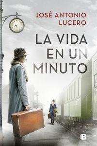 La vida en un minuto - Jose Antonio Lucero