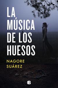 La musica de los huesos - Nagore Suarez
