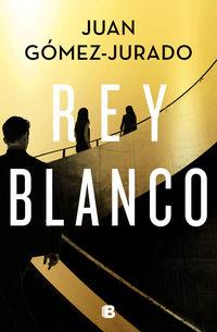 Rey Blanco - Juan Gomez-Jurado