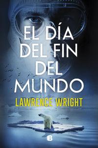 El dia del fin del mundo - Lawrence Wright