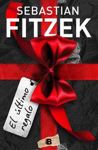 El ultimo regalo - Sebastian Fitzek