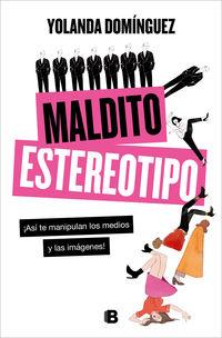maldito estereotipo - Yolanda Dominguez